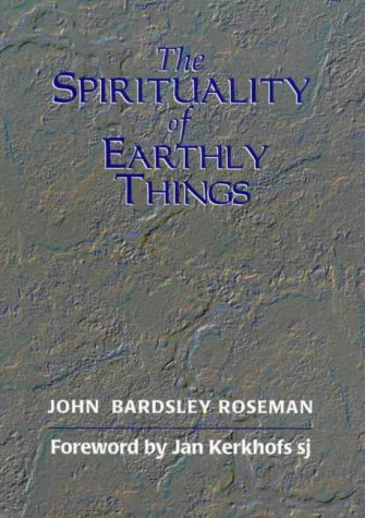 9780867863642: The Spirituality of Earthly Things