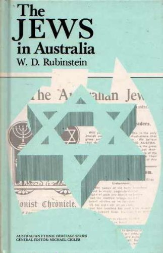 The Jews in Australia (Australian ethnic heritage series): W. D Rubinstein
