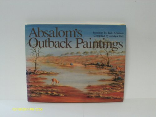 Absalom's Outback Paintings: Absalom, Jack; (compiled By Jocelyn Burt)
