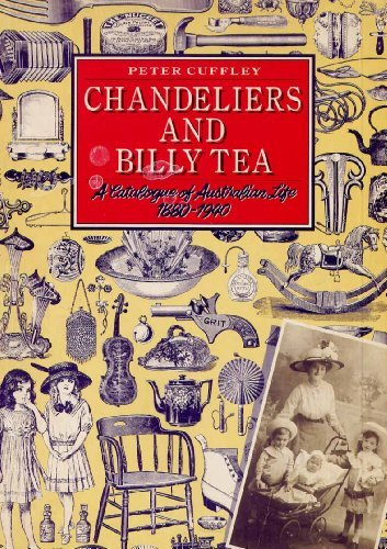 9780867880595: Chandeliers and Billy Tea: A catalogue of Australian life, 1880-1940