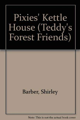 9780867882681: Pixies' Kettle House (Teddy's Forest Friends)