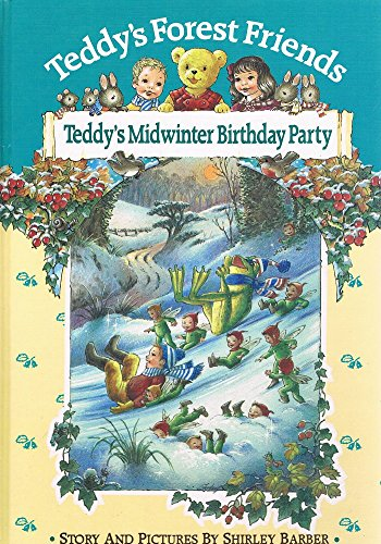 9780867882698: TEDDY'S MIDWINTER BIRTHDAY PARTY ( Teddy's Forest Friends Ser.)