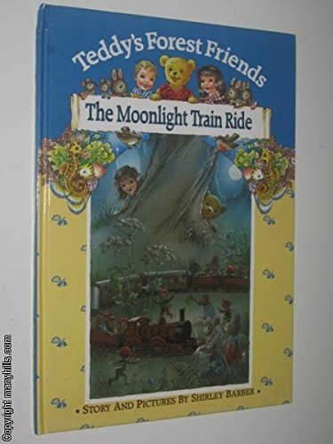 9780867882704: The Moonlight Train Ride (Teddy's Forest Friends)