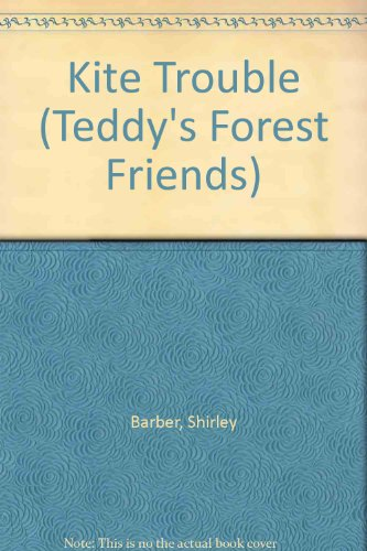 Kite Trouble (Teddy's Forest Friends): Barber, Shirley