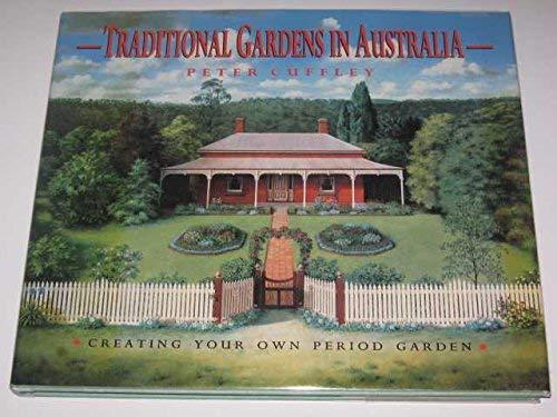 9780867883435: Traditional Gardens In Australia (Creating Your Own Period Garden)