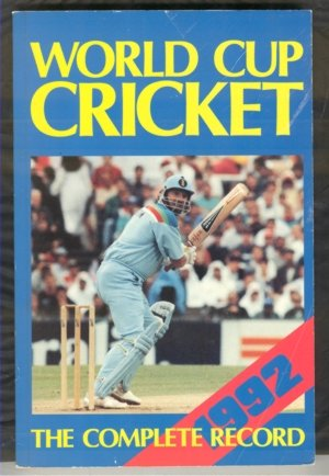 World Cup Cricket, 1992: The Complete Illustrated Record (0867884800) by SMITHERS ET AL.