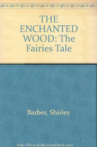 9780867886177: The Enchanted Woods. The Fairies' Tale