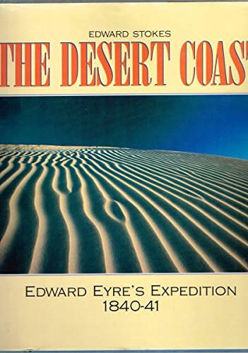 9780867886917: The Desert Coast: Edward Eyre's Expedition, 1840-41