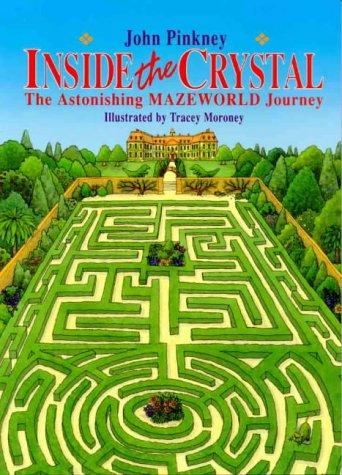 9780867888348: Inside the Crystal: the Astonishing Mazeworld Journey (Mazeworld series)
