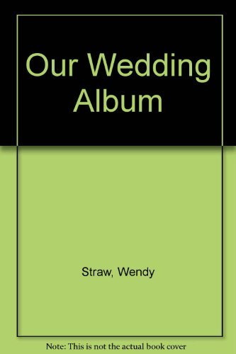 Our Wedding Album: Straw, Wendy