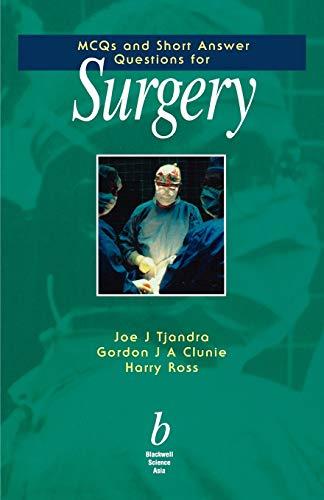 MCQs and Short Answer Questions for Surgery: Joe Tjandra, Gordon