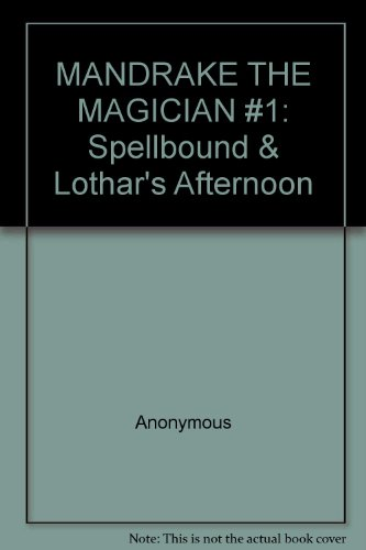 MANDRAKE THE MAGICIAN #1: Spellbound and Lothar's: Anonymous