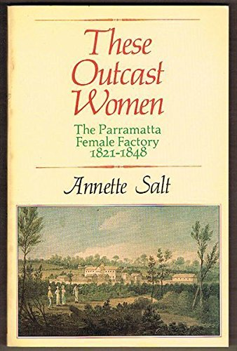 9780868060095: These outcast women : the Parramatta Female Factory, 1821-1848