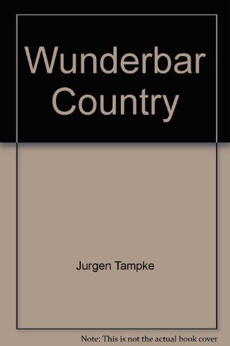 9780868060224: Wunderbar country: Germans look at Australia, 1850-1914