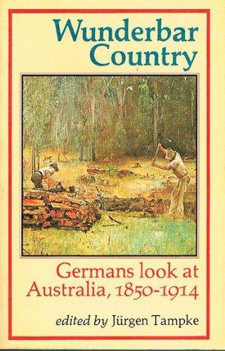 9780868060231: Wunderbar country: Germans look at Australia, 1850-1914
