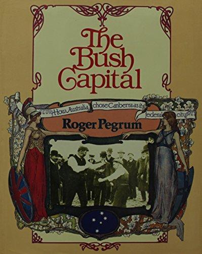 9780868060668: The bush capital: How Australia chose Canberra as its federal city
