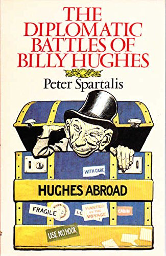 9780868060859: The Diplomatic Battles of Billy Hughes