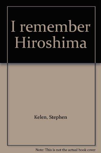 I Remember Hiroshima: Kelen, Stephen