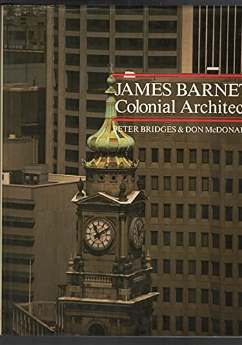 9780868062938: James Barnet: Colonial Architect