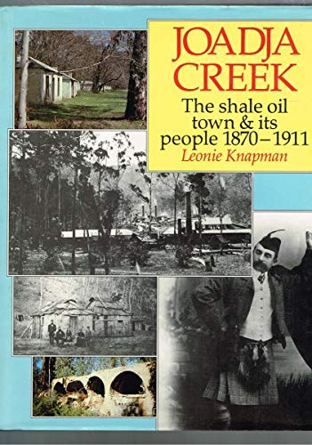 9780868063126: Joadja Creek: The shale oil town & its people, 1870-1911