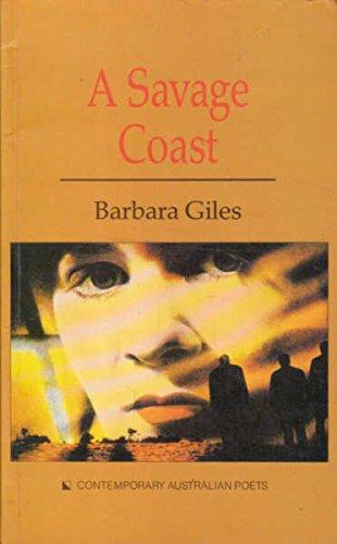 A savage coast (Contemporary Australian poets) (9780868064895) by Giles, Barbara