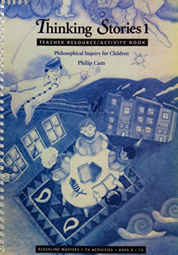 Thinking Stories: Teacher Resource/Activity Book (The Childrens' Philosophy Series) (Book 1) (9780868065069) by Philip Cam