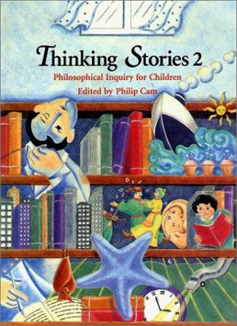 Thinking Stories 2 (The Children's Philosophy Series) (9780868065090) by Philip Cam