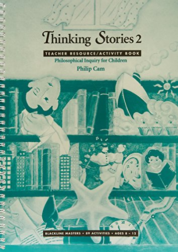 Thinking Stories: Teacher Resource / Activity Book (The Childrens' Philosophy Series) (Book 2) (9780868065106) by Philip Cam