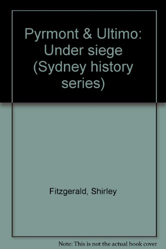 Pyrmont & Ultimo: Under siege (Sydney history: Shirley Fitzgerald