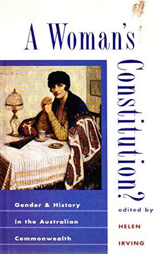 9780868065960: A woman's constitution?: Gender & history in the Australian Commonwealth