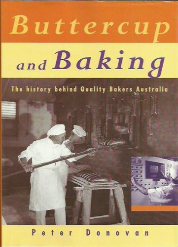 Buttercup and Baking. The History Behind Quality Bakers Australia.