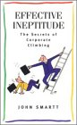 9780868066509: Effective Ineptitude: The secrets of corporate climbing