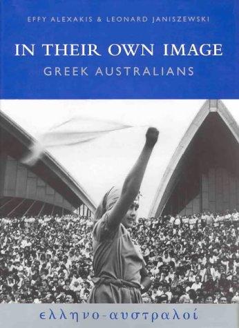 In Their Own Image: Greek Australians: Leonard Janiszewski; Effy