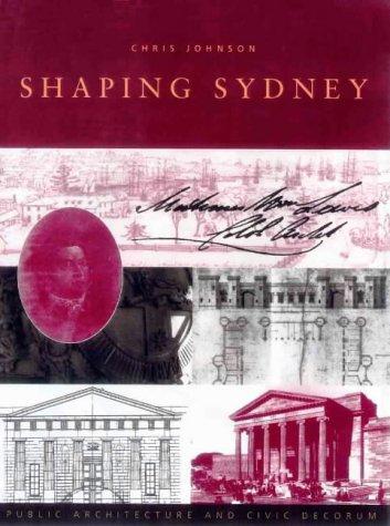 9780868066851: Shaping Sydney: Public architecture and civic decorum