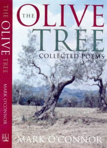 The Olive Tree : Collected Poems (Contemporary Australian poets): O'Connor, Mark