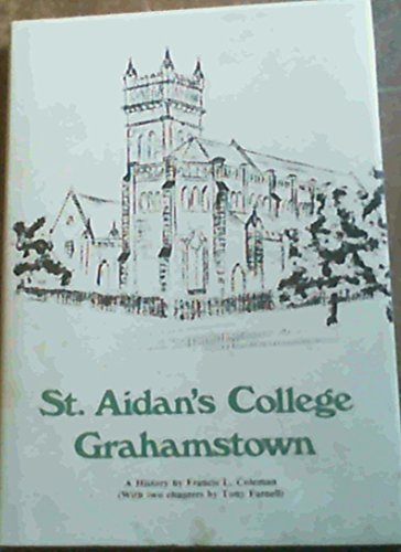 St. Aidan's College Grahamstown [signed]: Coleman, Francis L