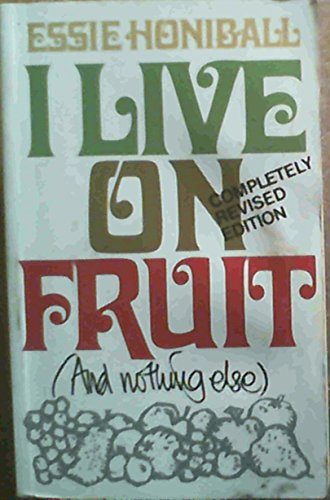 9780868122311: I Live On Fruit (Completely Revised Edition)