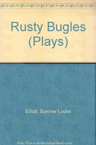 Rusty Bugles (Plays) (0868190306) by Sumner Locke Elliott