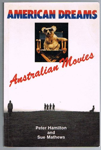 American Dreams : Australian Movies: Peter Hamilton