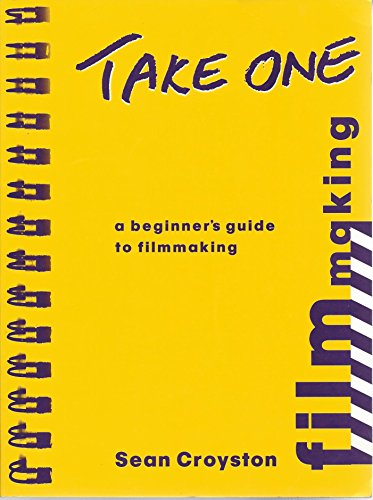 9780868194387: Take One: Beginner's Guide to Filmmaking for Super 8 and 16mm Projection (MANUALS)