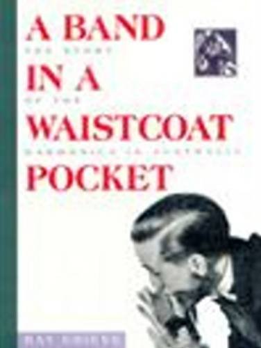 9780868194479: A Band in a Waistcoat Pocket: Story of the Harmonica in Australia (Music)