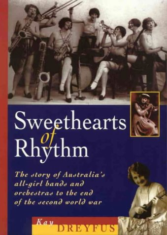 9780868194523: Sweethearts of Rhythm: The Story of Australia's All-girl Bands and Orchestras to the End of the Second World War (Music)