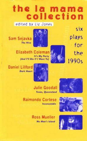 La Mama Collection: Six Plays for the 1990s (Play Collections): Jones, Liz and Sam Sejavka: