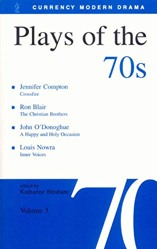Plays of the 70s: Vol 3 (Currency Modern Drama): EDITED BY: KATHARINE BRISBANE