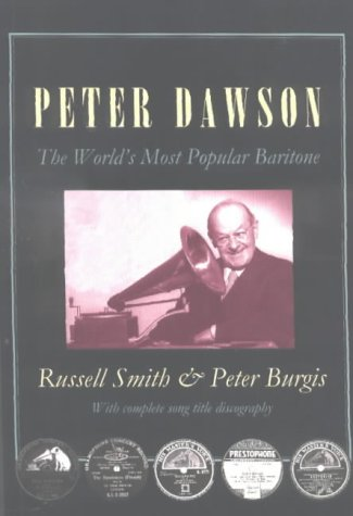 Peter Dawson The World's Most Popular Baritone