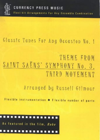 Theme from Saint Saens' Symphony No3, Third Movement: Classic Tunes for Any Occasion No.1: ...
