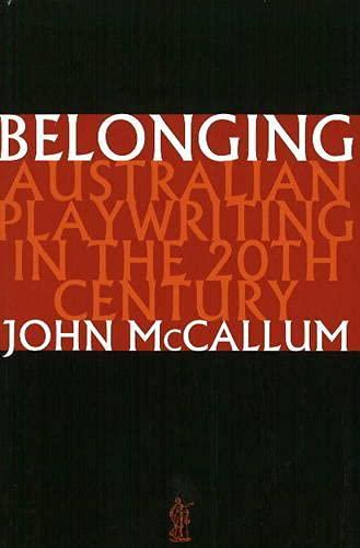 9780868196589: Belonging: Australia Playwriting in the 20th Century