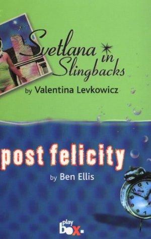 9780868196749: Svetlana in Slingbacks: AND Post Felicity by Ben Ellis (CTS/PLAYBOX)