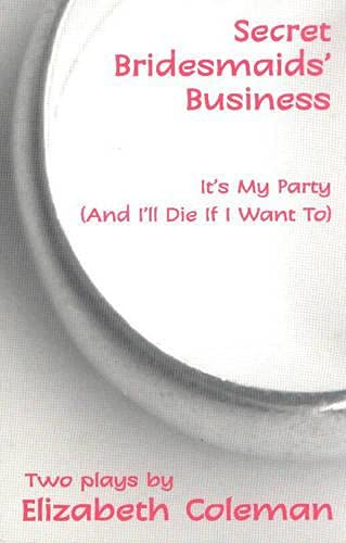 9780868197012: Secret Bridesmaids' Business/It's My Party (And I'll Die If I Want To)