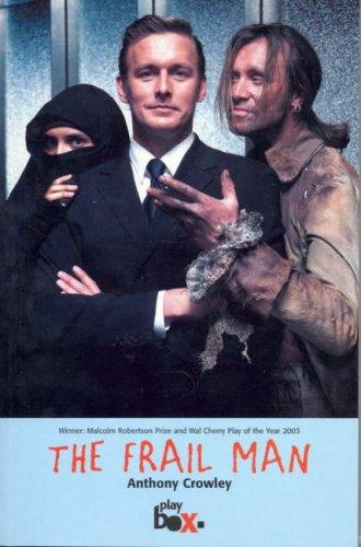 Frail Man: Anthony Crowley